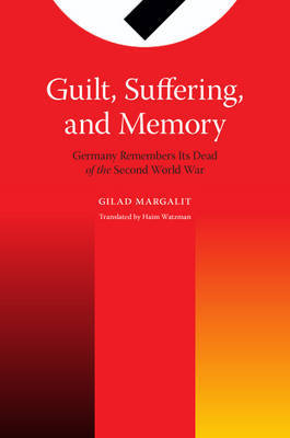 Guilt, Suffering, and Memory by Gilad Margalit