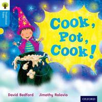 Oxford Reading Tree Traditional Tales: Level 3: Cook, Pot, Cook! by David Bedford