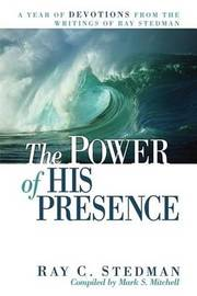 The Power of His Presence by Ray C Stedman