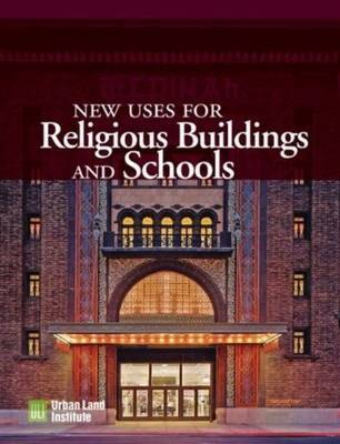 New Uses for Religious Buildings and Schools by Robert Simons