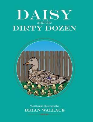 Daisy and the Dirty Dozen by Brian Wallace