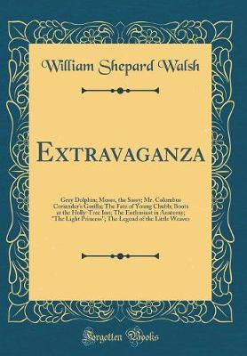 Extravaganza by William Shepard Walsh