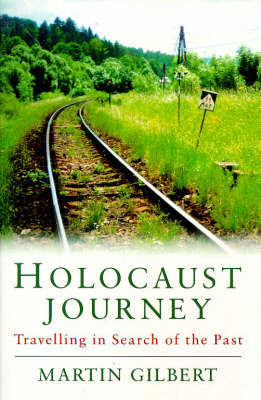 Holocaust Journey: Travelling In Search Of The Past by Martin Gilbert image