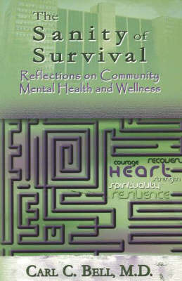 The Sanity of Survival: Reflections on Community Mental Health and Wellness by Carl C. Bell image