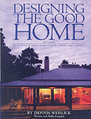 Designing the Good Home by Dennis Wedlick image