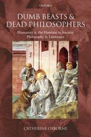 Dumb Beasts and Dead Philosophers by Catherine Osborne image