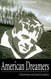 American Dreamers: Charmian and Jack London by Clarice Stasz image