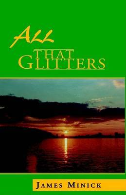 All That Glitters by James Minick image