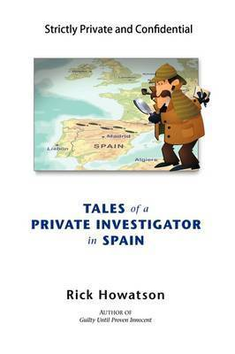 Tales of a Private Investigator in Spain by Rick Howatson