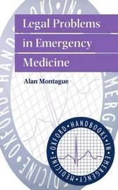 Legal Problems in Emergency Medicine by Alan P. Montague