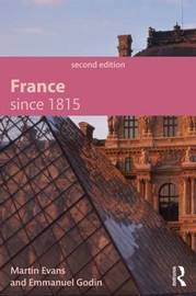 France Since 1815, Second Edition by Martin Evans