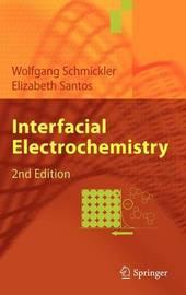 Interfacial Electrochemistry by Wolfgang Schmickler