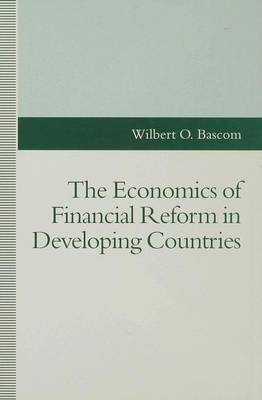 The Economics of Financial Reform in Developing Countries by Wilbert O. Bascom image