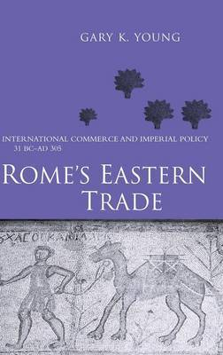 Rome's Eastern Trade by Gary K Young