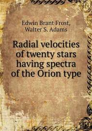 Radial Velocities of Twenty Stars Having Spectra of the Orion Type by Edwin Brant Frost