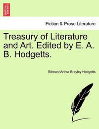 Treasury of Literature and Art. Edited by E. A. B. Hodgetts. Vol. II. by Edward Arthur Brayley Hodgetts image