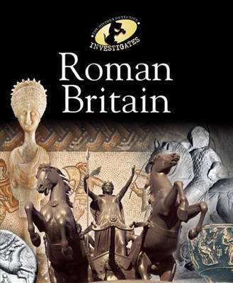 The History Detective Investigates: Roman Britain by Peter Hepplewhite image