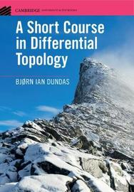 A Short Course in Differential Topology by Bjorn Ian Dundas