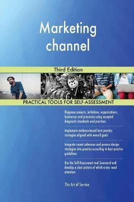 Marketing Channel Third Edition by Gerardus Blokdyk