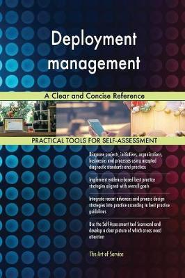 Deployment Management a Clear and Concise Reference by Gerardus Blokdyk image