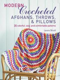 Modern Crocheted Afghans, Throws, and Pillows by Laura Strutt
