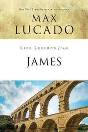 Life Lessons from James by Max Lucado image