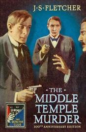 The Middle Temple Murder by J.S. Fletcher