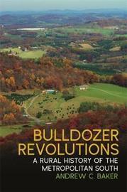 Bulldozer Revolutions by Andrew C. Baker