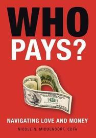 Who Pays? by Nicole N Middendorf Cdfa
