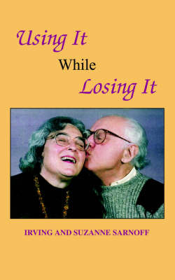 Using It While Losing It by Irving Sarnoff image