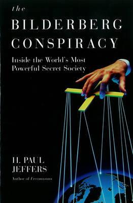 The Bilderberg Conspiracy by H.Paul Jeffers image