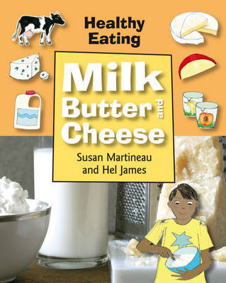 Milk, Butter and Cheese by Susan Martineau