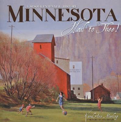 Minnesota Hail to Thee by Karal Ann Marling