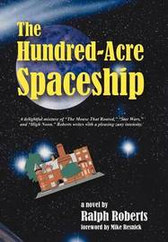 The Hundred-acre Spaceship by Ralph Roberts