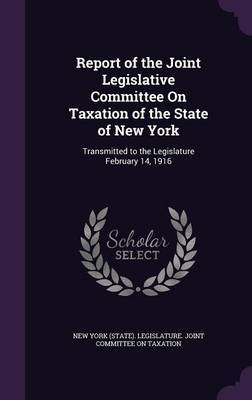Report of the Joint Legislative Committee on Taxation of the State of New York