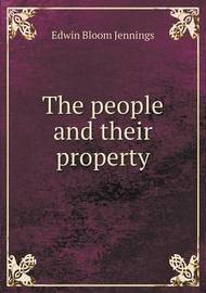 The People and Their Property by Edwin Bloom Jennings