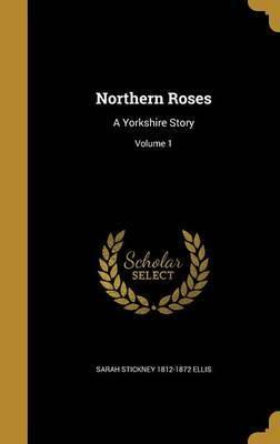 Northern Roses by Sarah Stickney 1812-1872 Ellis image