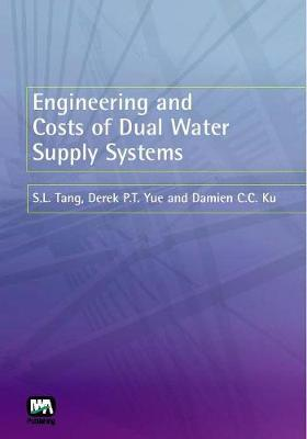 Engineering and Costs of Dual Water Supply Systems by S.L. Tang