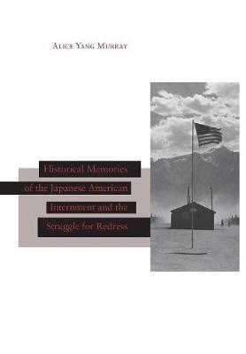 Historical Memories of the Japanese American Internment and the Struggle for Redress by Alice Yang-Murray image
