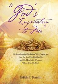 God's Inspiration to Me by Edith J Tomlin