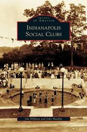 Indianapolis Social Clubs by Jim Hillman