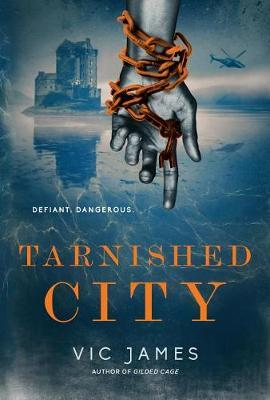 Tarnished City by Vic James