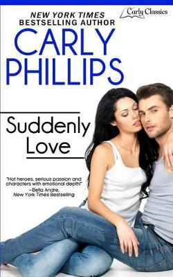 Suddenly Love by Carly Phillips