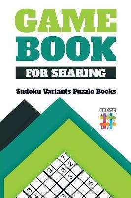 Game Book for Sharing Sudoku Variants Puzzle Books by Senor Sudoku