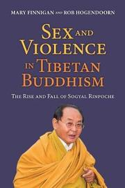 Sex and Violence in Tibetan Buddhism by Mary Finnigan