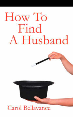 How To Find A Husband by Carol Bellavance image