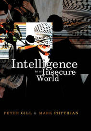 Intelligence in an Insecure World: Surveillance, Spies and Snouts by Peter Gill image