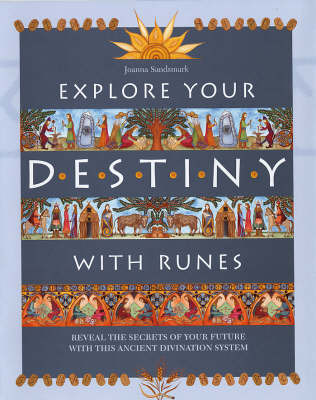 Explore Your Destiny with Runes: Reveal the Secrets of Your Future with This Ancient Divination System by Joanna Sandsmark image