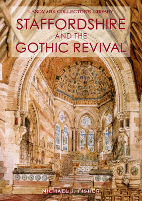 Staffordshire and the Gothic Revival by Michael Fisher image