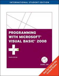 Programming with Microsoft Visual Basic 2008 by Diane Zak